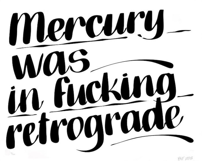 Mercury Was in Fucking Retrograde slogan print by Baron Von Fancy. Click to read more!