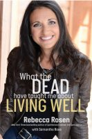 rebecca rosen what the dead have taught me about living well team spirit the numinous ruby warrington