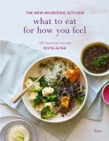 william brinson susan brinson divya alter ruby warrington the numinous what to eat for how you feel the new ayurvedic kitchen rizzoli
