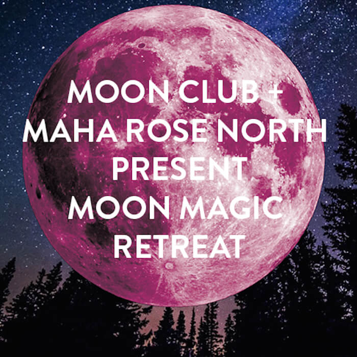 Numinous Moon Magic Retreat Maha Rose North 2017