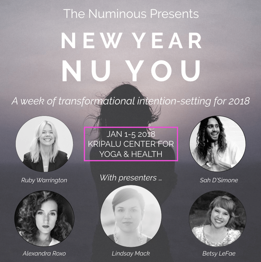 The Numinous Kripalu New Year Nu You retreat Ruby Warrington Alexandra Roxo Lindsay Mack Sah D'Simone Betsy LeFae